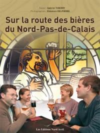 Couverture du livre Sur la Route des Bieres du Nord-Pas-de-Calais